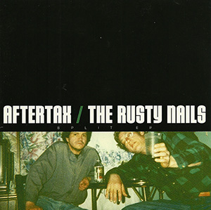 Aftertax / The Rusty Nails Split