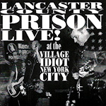 "Lancaster County Prison ""Live at The Village Idiot"""