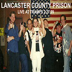 "Lancaster County Prison ""Live at Tramps"""