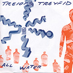 "Treiops Treyfid ""All Water"""