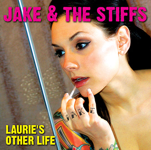 "Jake and the Stiffs ""Laurie's Other Life"""