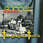 "Soccer ""The Gospel Truth"""