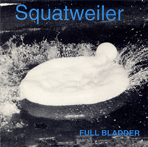 "Squatweiler ""Full Bladder"""
