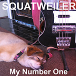 "Squatweiler ""My Number One"""