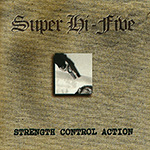 "Super Hi-Five ""Strength Control Action"""